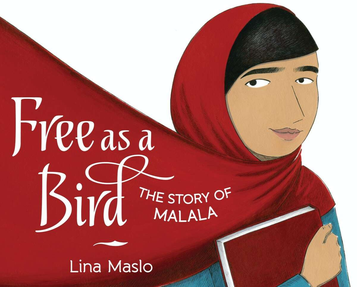 CHILDREN'S BOOKS: Free as a Bird The Story of Malala by Lina Maslo and Illustrated by Lina Maslo. Pages: 40. $17.99 Ages: 4 to 8
