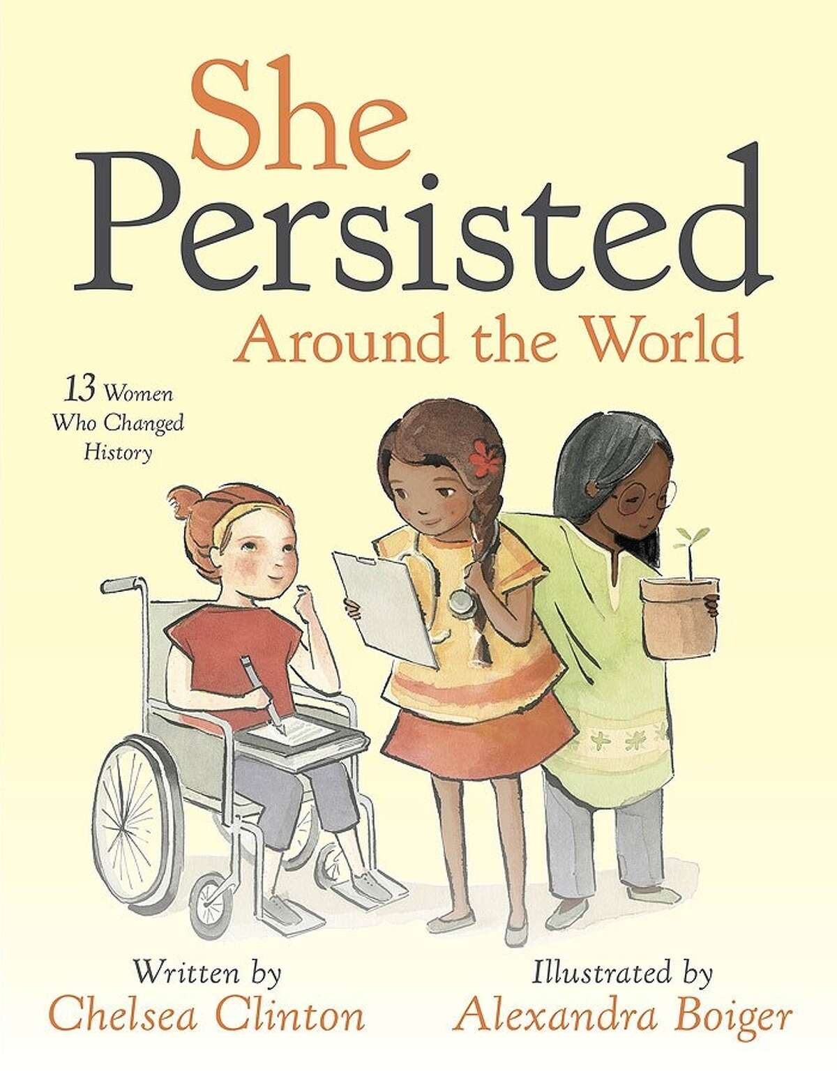 """CHILDREN'S BOOKS: """"She Persisted Around the World"""" by Chelsea Clinton and illustrated by Alexandra Boiger. $17.99. Ages 4-8."""