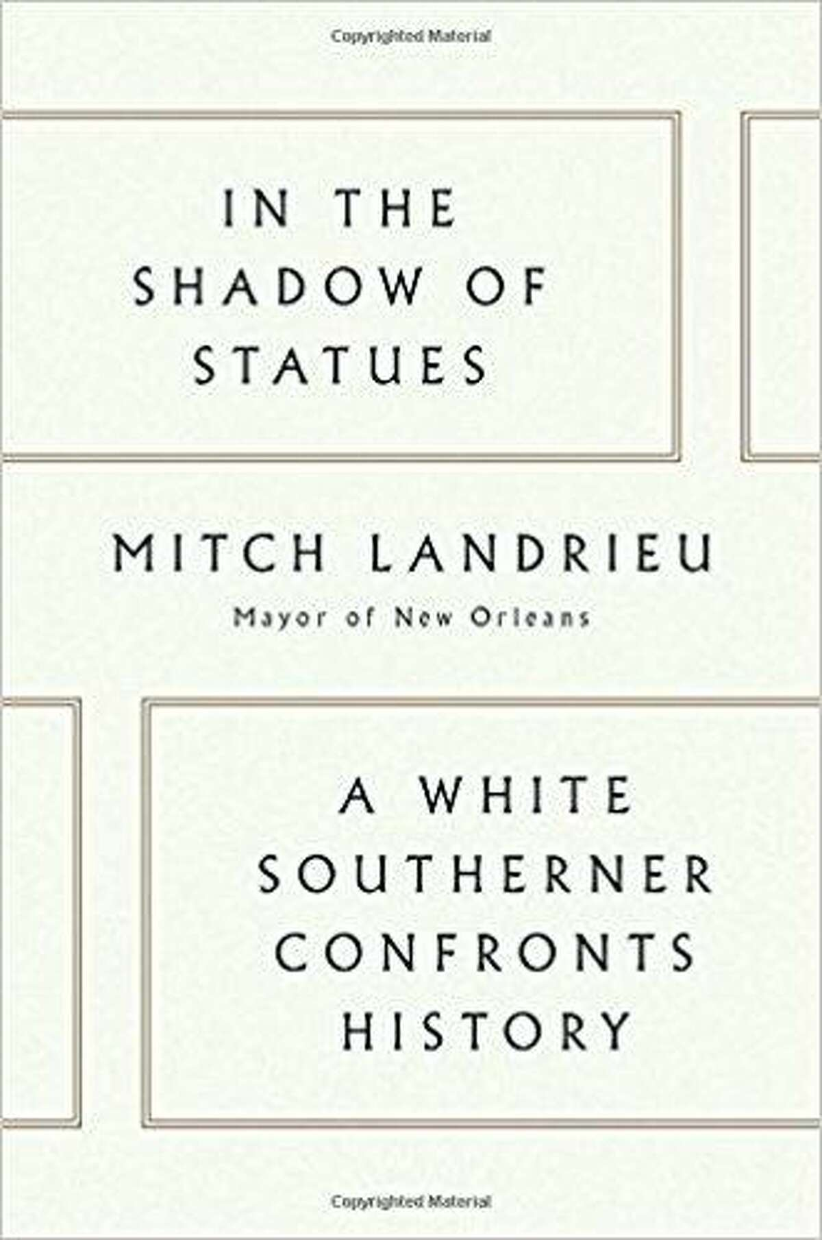 """?""""In the Shadows of Statues: A White Southerner Confronts History?"""" by Mitch Landrieu, Viking"""