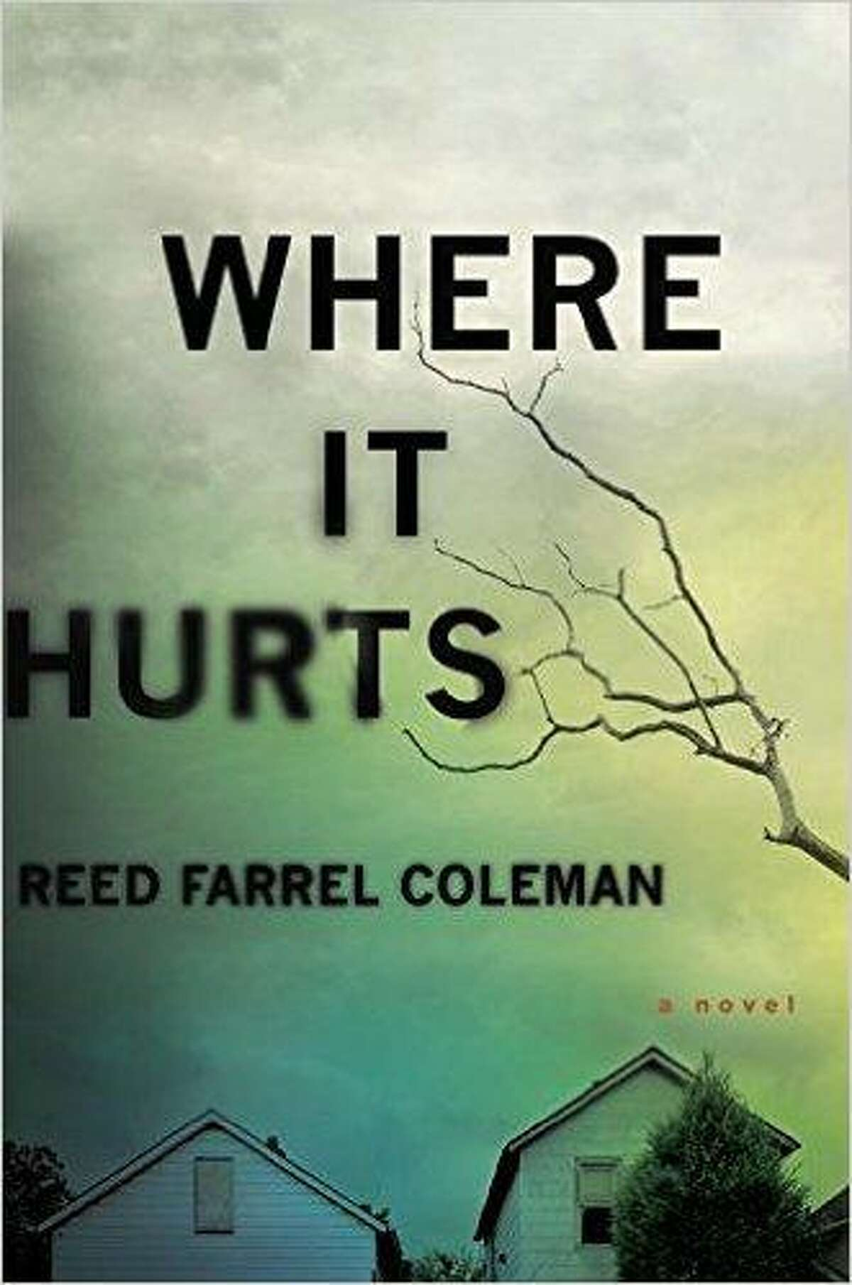 """""""Where It Hurts"""" by Reed Farrel Coleman"""
