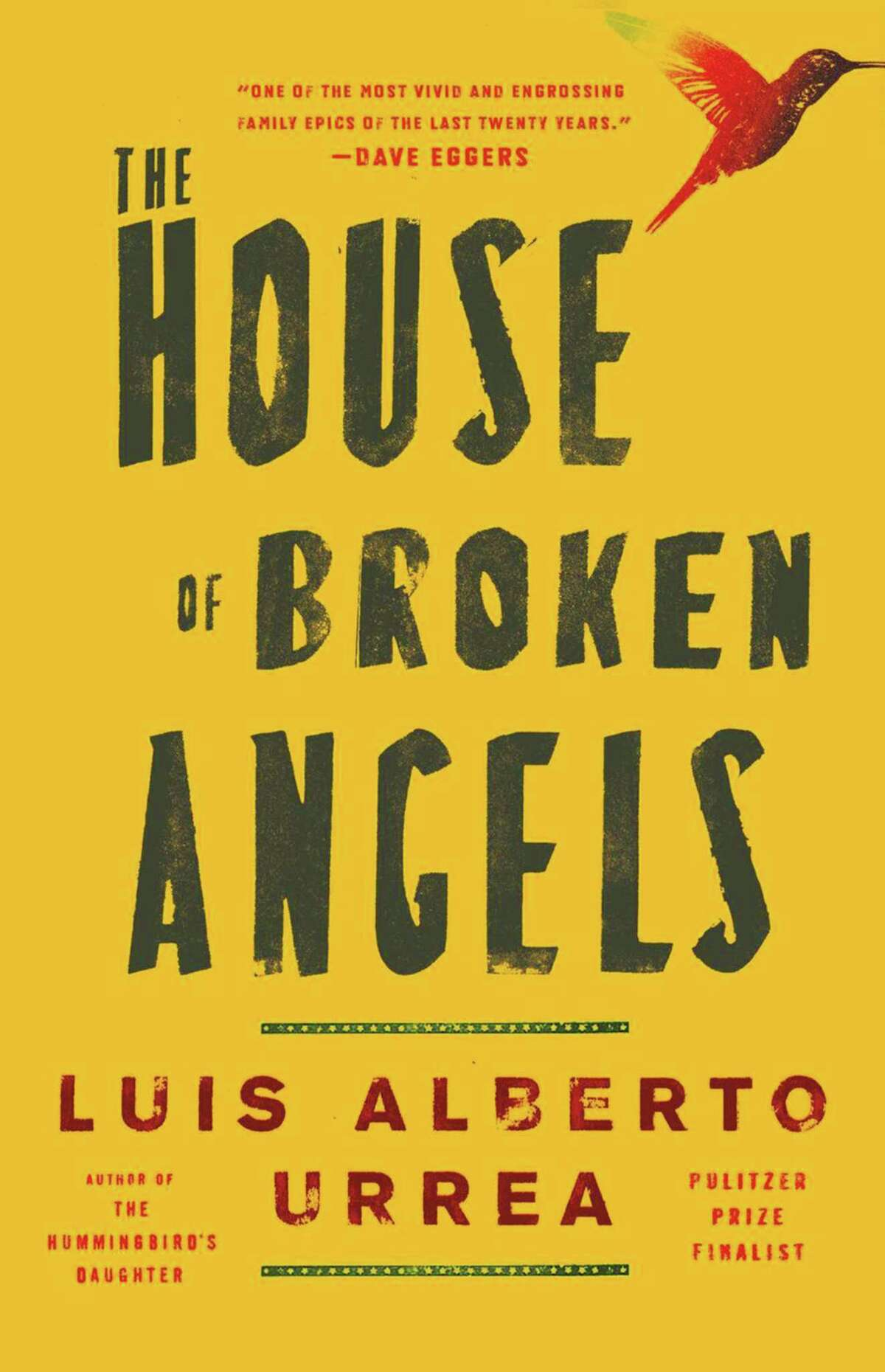 """""""The House Of Broken Angels"""" by Luis Alberto Urrea, Little, Brown and Company, $27"""