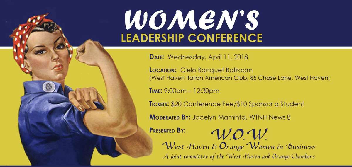 The West Haven and Orange chambers of commerce will jointly hold their annual Women's Leadership Conference on April 11 in the West Haven Italian-American Civic Association's Cielo Banquet Facility.The conference, from 9 a.m. to noon, will spotlight business women sharing their stories of conviction, commitment and courage, which led them to success. Cielo is located at 85 Chase Lane.