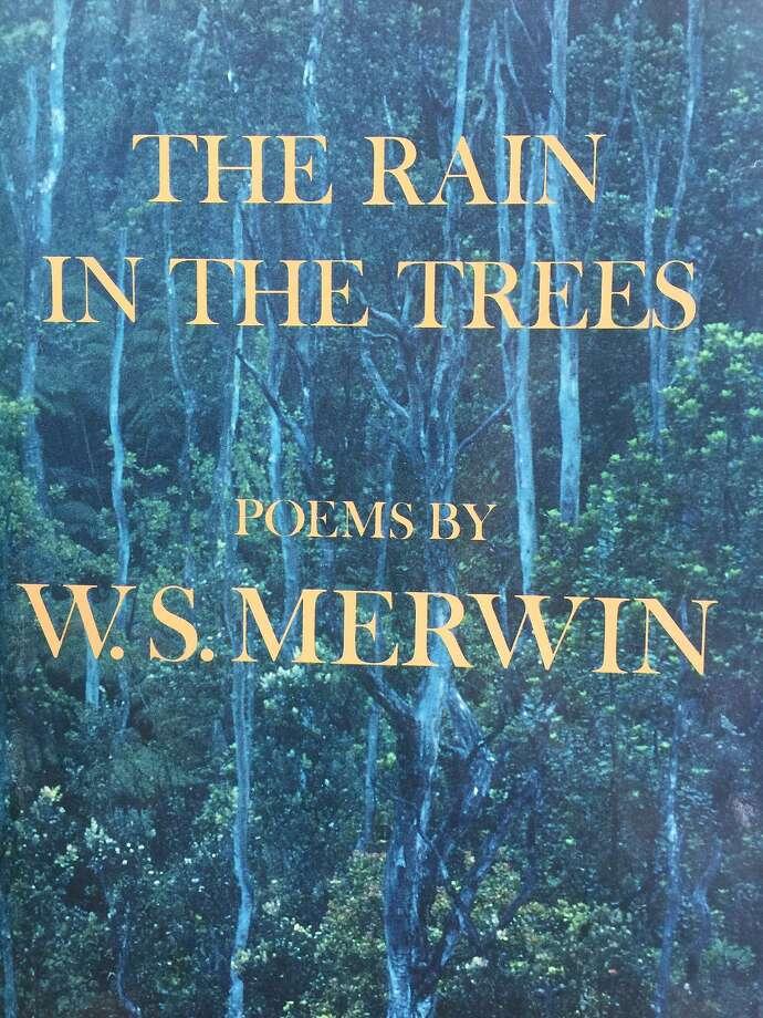 """The Rain in the Trees,"" by W.S. Merwin Photo: Courtesy Matt Schwartz"