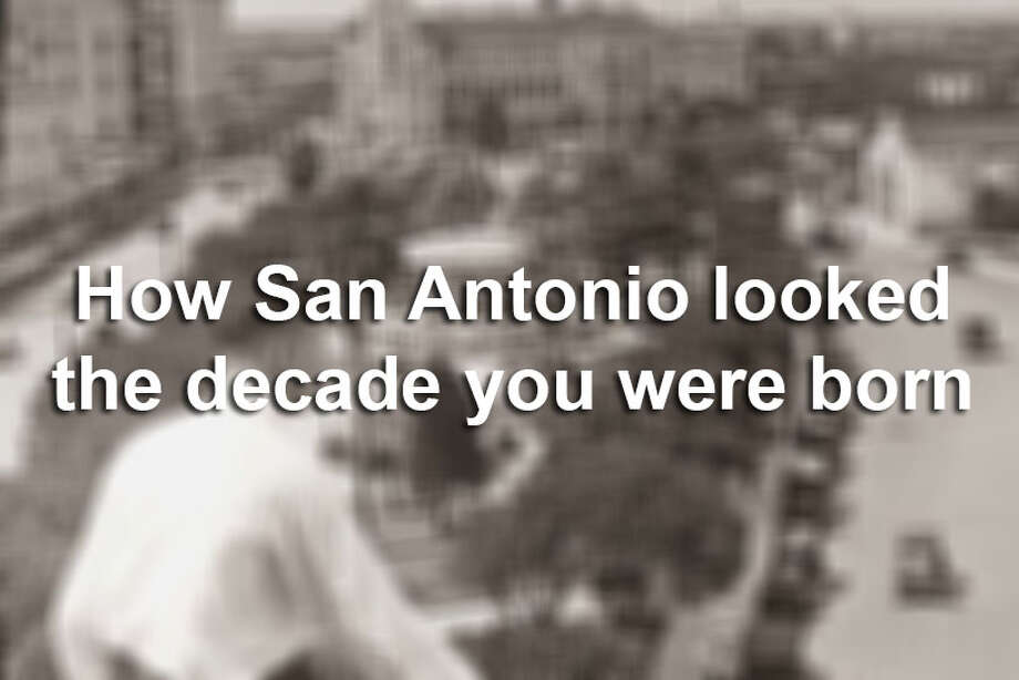 A flip through San Antonio's photo album over the past century shows how events, construction and businesses flourished the once humble 35-square-mile town. Click through the slideshow to view how San Antonio was like the decade you were born. Photo: FILE