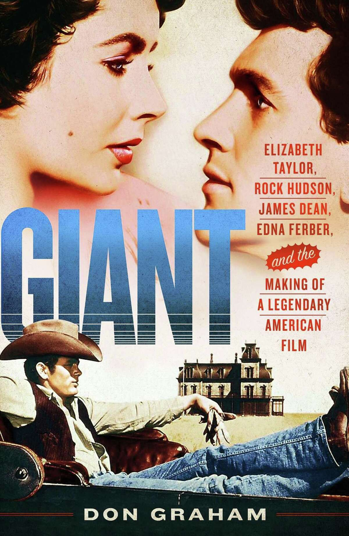 """This cover image released by St. Martin's Press shows """"Giant: Elizabeth Taylor, Rock Hudson, James Dean, Edna Ferber, and the Making of a Legendary American Film,"""" by Don Graham."""