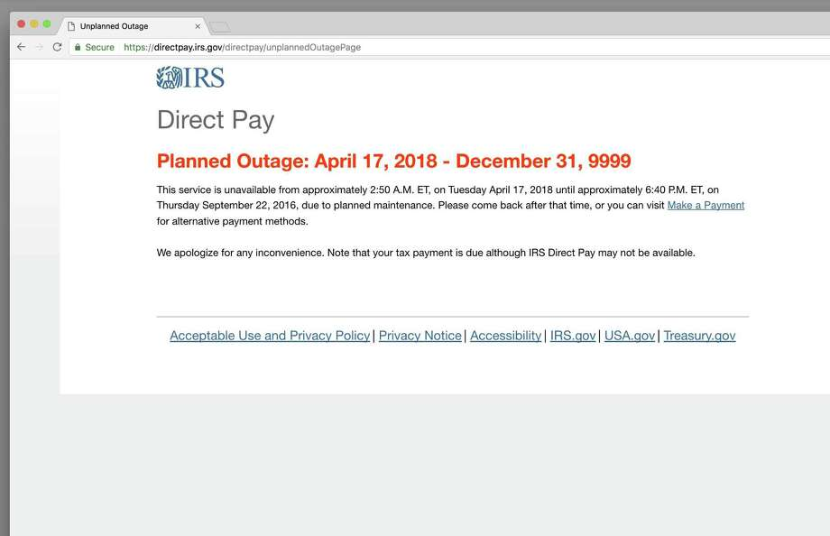 This image shows a message that was on the Direct Pay section of the IRS website on Tuesday, April 17, 2018. The IRS said on its website that its online payment system became unavailable at 2:50 A.M. ET on Tuesday. The IRS did not have an immediate explanation for the failure. Photo: /Associated Press / IRS