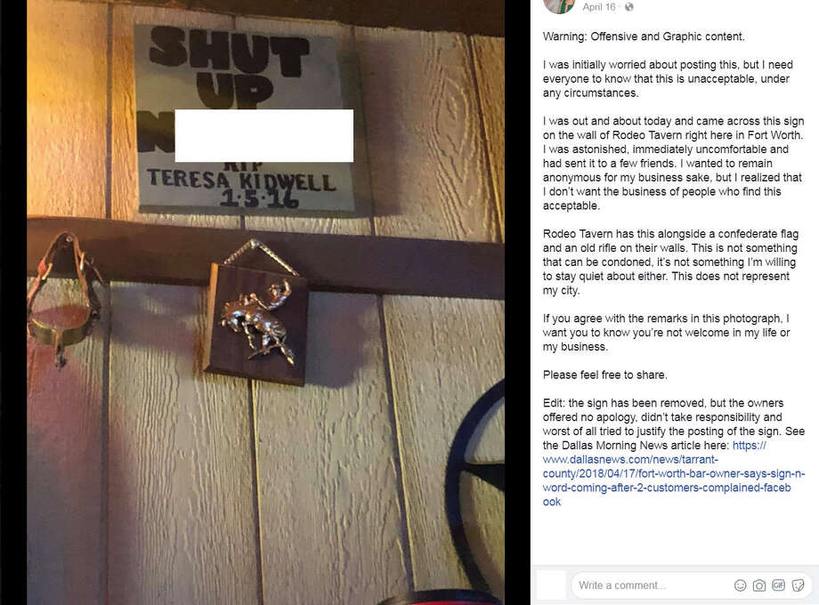 """a sign saying, """"Shut up n*****"""" hung on the wall of Rodeo Tavern in Fort Worth, according to a Facebook post from Owen McGrath. McGrath said in his post that the sign has been removed after the Dallas Morning News wrote an article about the sign.Scroll ahead to see other Texans who have gotten in trouble for racist Photo: Owen McGrath Via Facebook"""