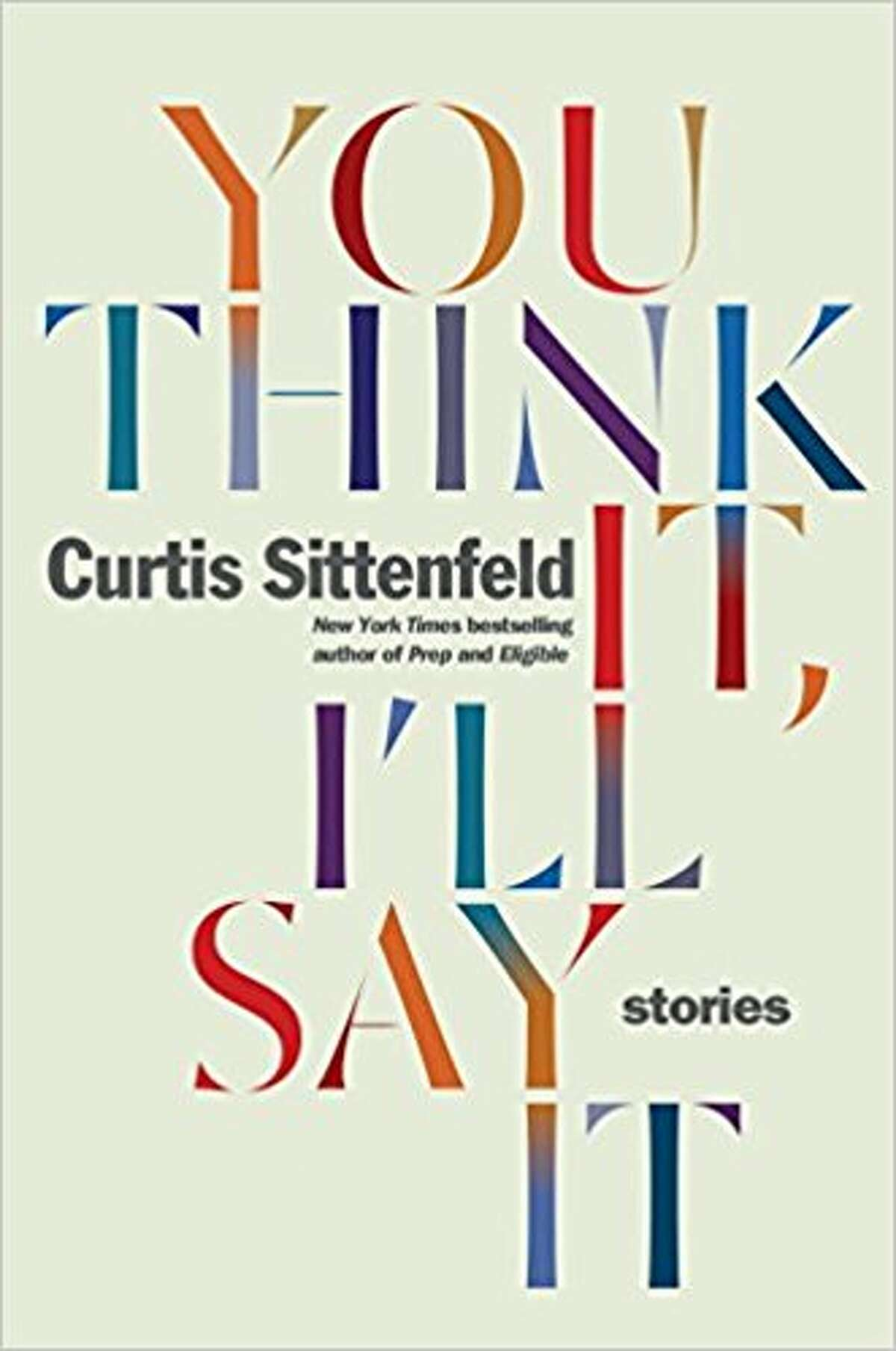 The new collection showcases Sittenfeld's gifts for scrutinizing the psyches of the privileged.
