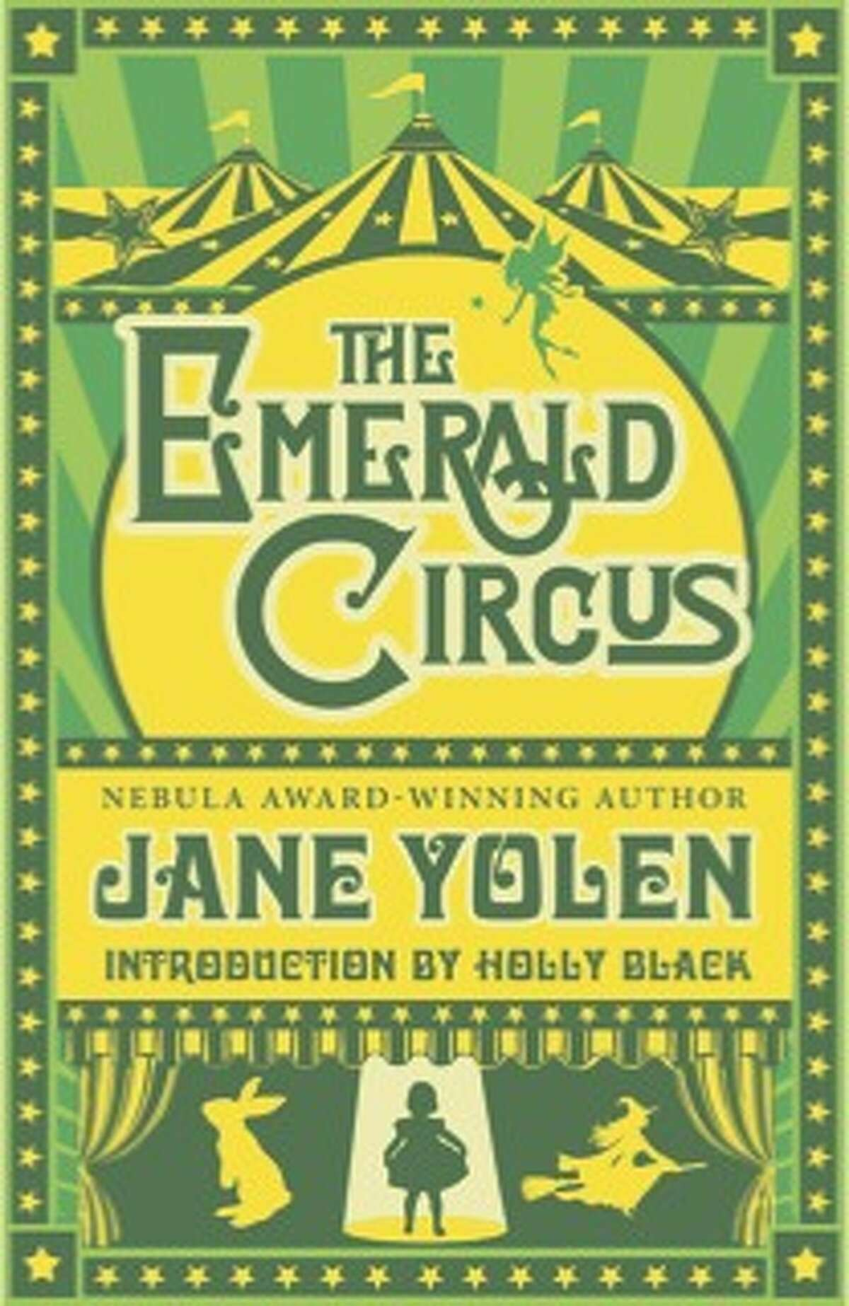 """""""The Emerald Circus,"""" a novel by Jane Yolen, who will appear at the Northshire Book Store in Saratoga Springs on Friday, April 27. (Provided)"""