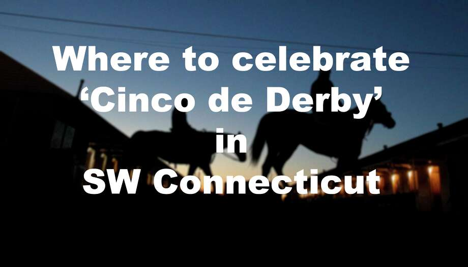 Click through to see where you can celebrate the 144th Kentucky Derby and get your Cinco de Mayo on around southwestern Connecticut. Photo: AP/Charlie Riedel