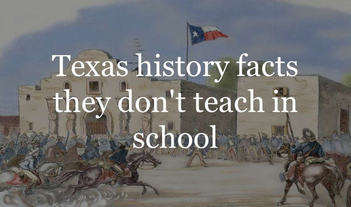 Scroll ahead to learn Texas history facts they don't teach in school anymore.