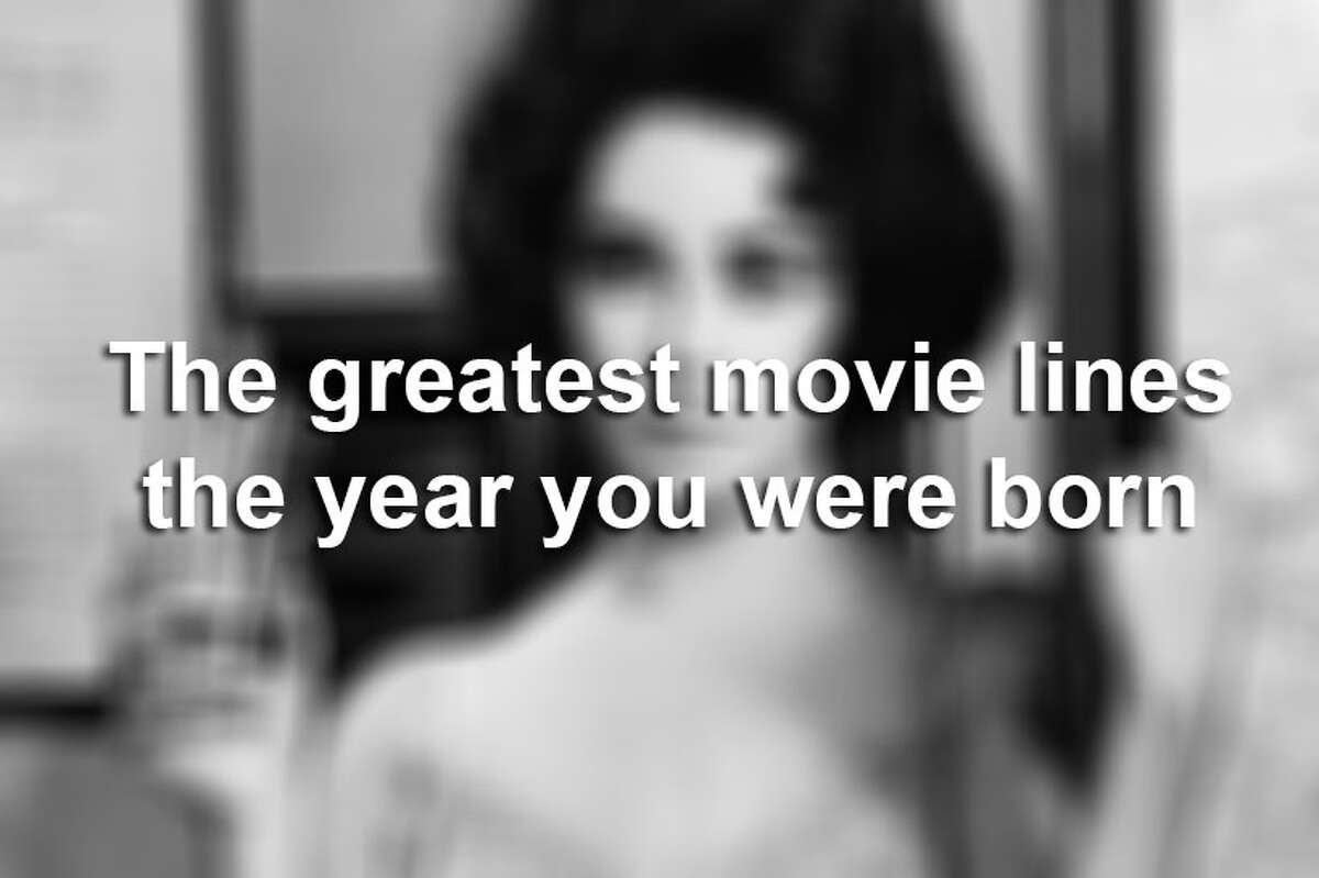 With more than a hundred years of cinema in our past, there are a great deal of notable quotes out there. Click through the slideshow to see the best movie line the year you were born.