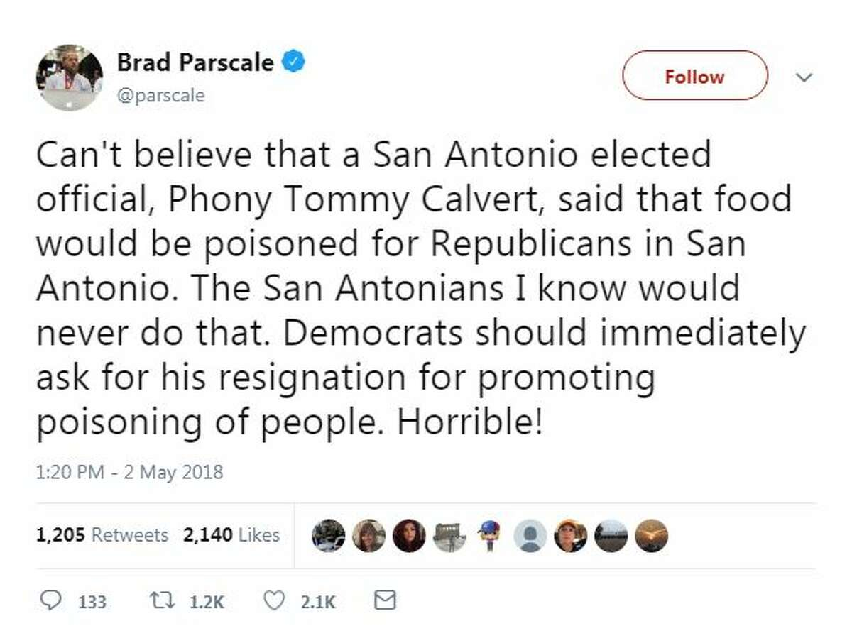 Can't believe that a San Antonio elected official, Phony Tommy Calvert, said that food would be poisoned for Republicans in San Antonio. The San Antonians I know would never do that. Democrats should immediately ask for his resignation for promoting poisoning of people. Horrible!