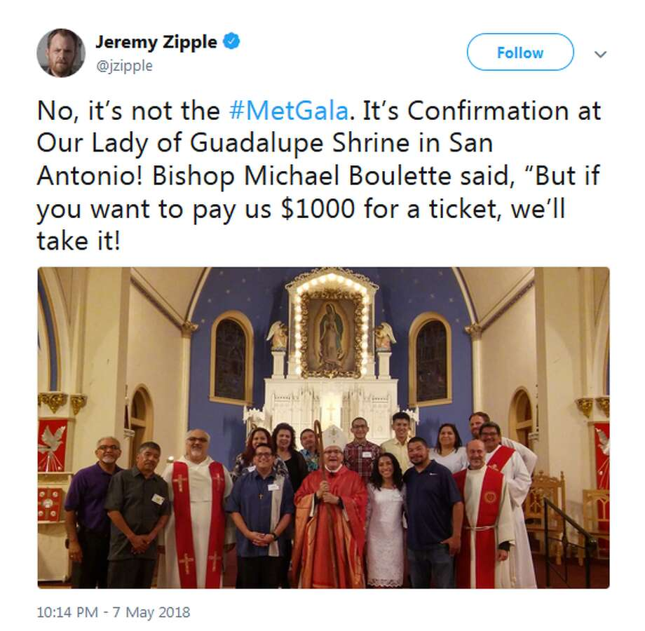 "@jzipple: ""No, it's not the #MetGala. It's Confirmation at Our Lady of Guadalupe Shrine in San Antonio! Bishop Michael Boulette said, ""But if you want to pay us $1000 for a ticket, we'll take it!"""