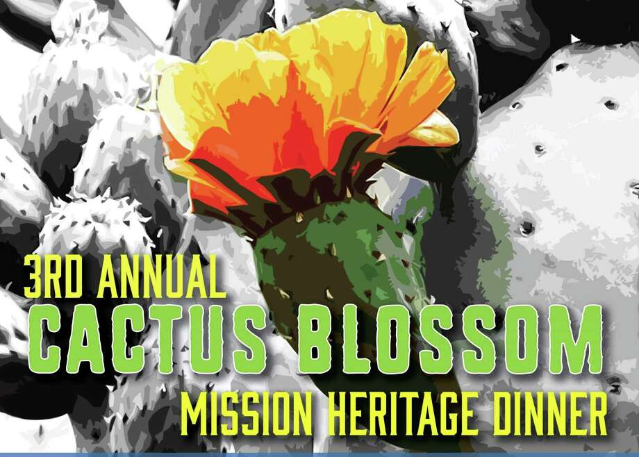 Cactus Blossom Mission Heritage Dinner flyer Photo: Courtesy Photo