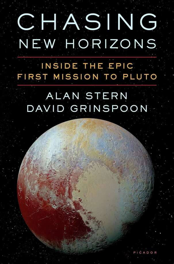 """Cover for """"Chasing New Horizons: Inside the Epic First Mission to Pluto,"""" by Alan Stern and David Grinspoon. Photo: Picador / Picador"""