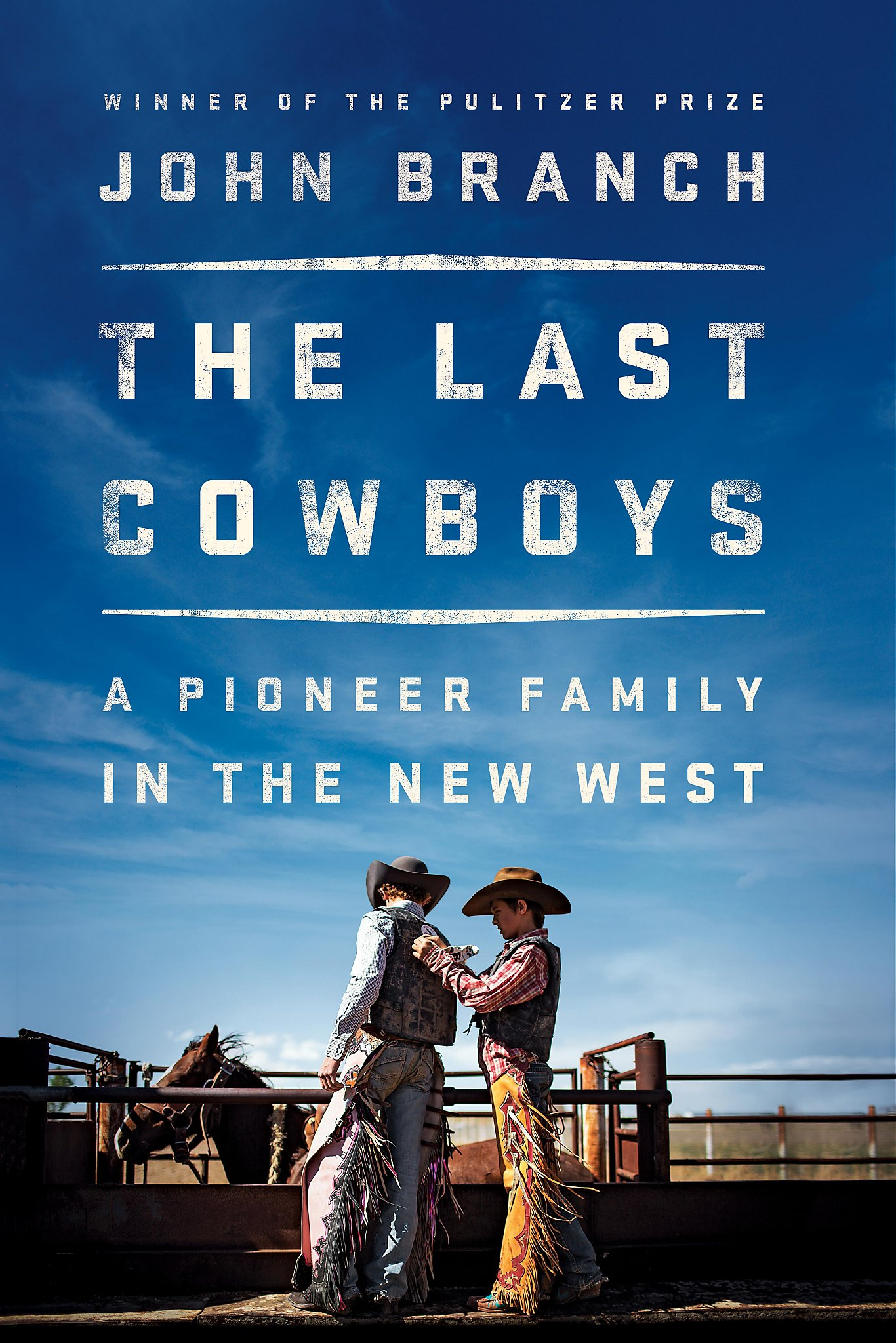 c3744be3 The Last Cowboys: A Pioneer Family in the New West,' by John Branch ...