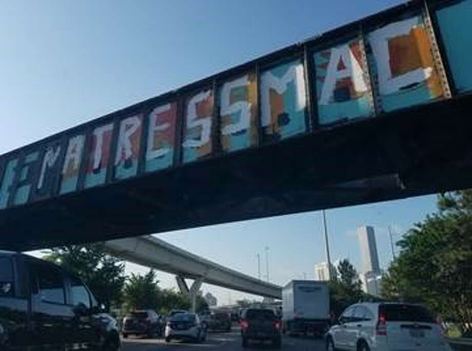 "On Thursday morning commuters driving south down I-45 just outside downtown may have noticed the 'Be Someone' graffiti had been altered. The popular message, one of the city's most recognizable sights and examples of Houston street art, now reads ""BE MATRESS MAC"" in large white letters.