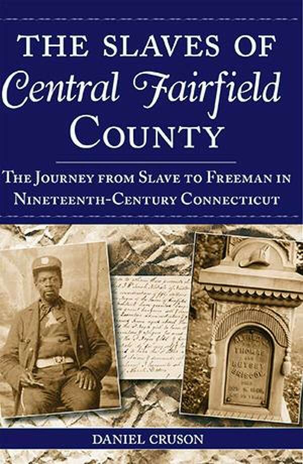 "Author and Newtown town historian, Daniel Curson, will discuss his book ""The Slaves of Central Fairfield County,"" which presents a comprehensive picture of rural slavery in 18th- and 19th-century Connecticut, on Sunday."