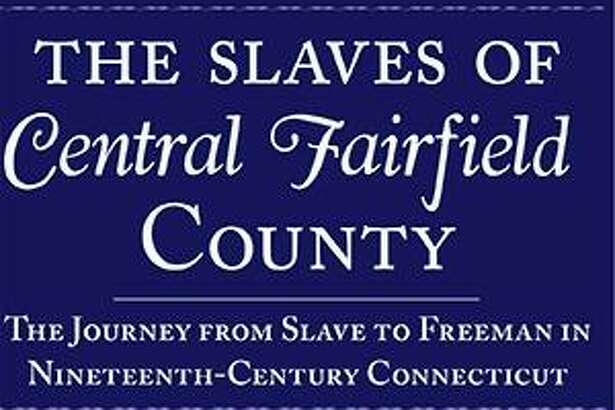 """Author and Newtown town historian, Daniel Curson, will discuss his book """"The Slaves of Central Fairfield County,"""" which presents a comprehensive picture of rural slavery in 18th- and 19th-century Connecticut, on Sunday."""