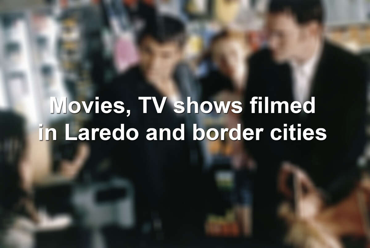 Keep scrolling to see the movies and TV shows that were filmed in Laredo and border cities.