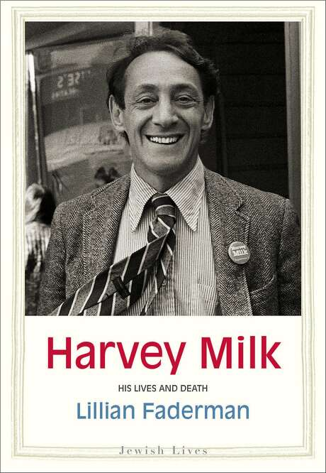 "Lillian Faderman's new biography is titled ""Harvey Milk: His Lives and Death."" Photo: Yale University Press"