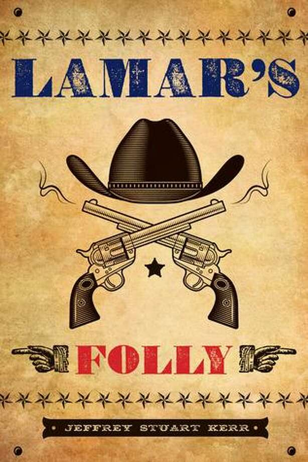 """Lamar's Folly"" by Jeffrey Stuart Kerr. Photo: Texas Tech University Press / Texas Tech University Press"