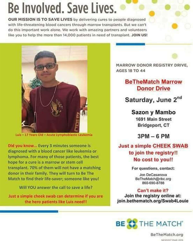 The family of Luis Vega, 17, of Bridgeport, has organized a bone marrow drive for him, to take place from 3 to 6 p.m. June 2, 2018. Vega has acute lymphoblastic leukemia.