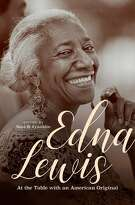 """Edna Lewis: At the Table with an American Original,"" edited by Sara B. Franklin (The University of North Carolina Press; $28)"