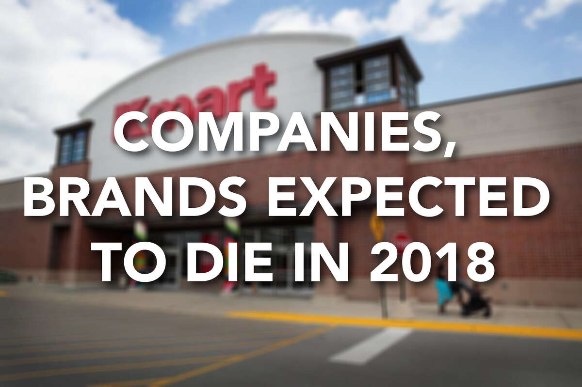 Click ahead for a look at companies and brands not expected to survive 2018.