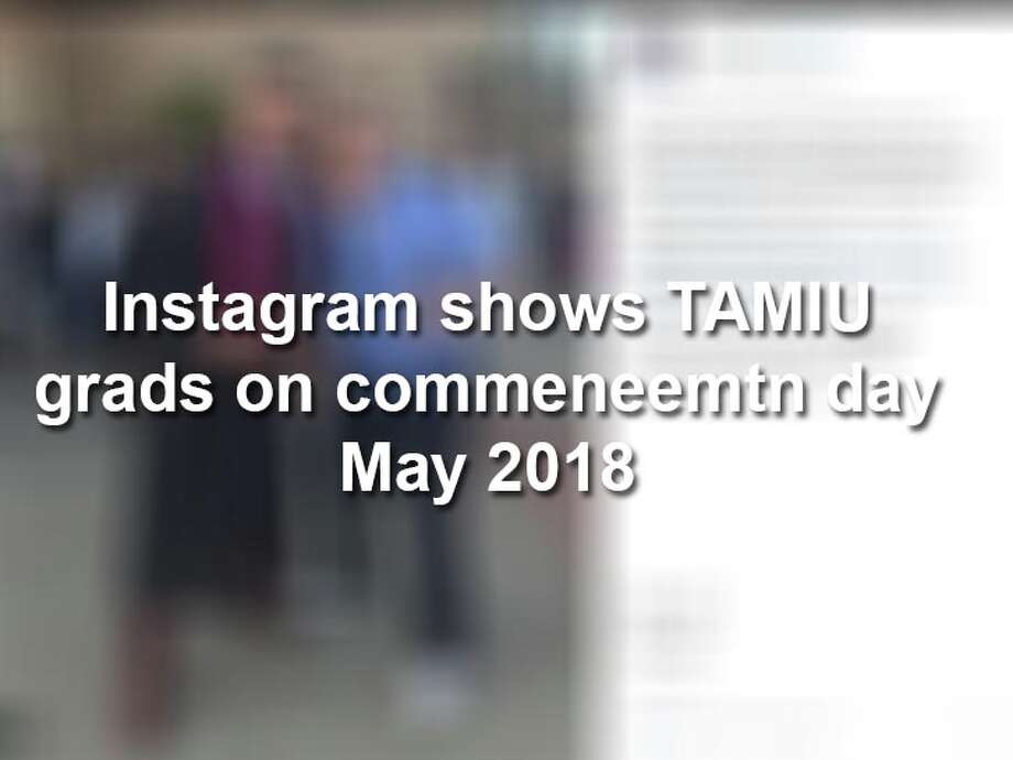 Keep scrolling to see the photos from TAMIU's happy graduation day this May. Photo: Instagram.com