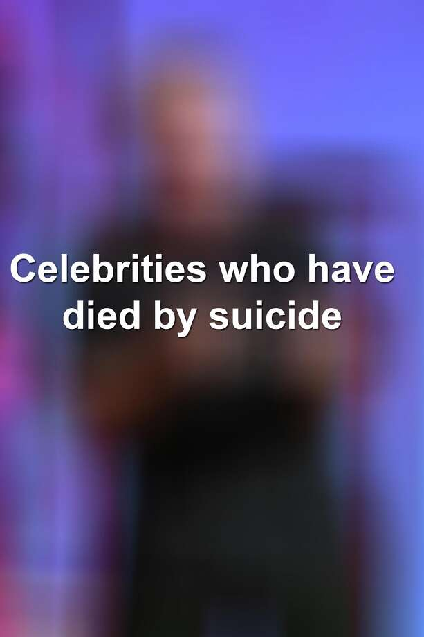 These celebrities have died by suicide over the years. Photo: HOEP