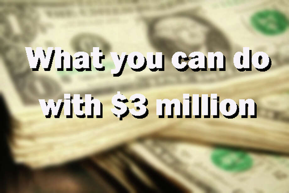 >>Click through to see what you can do if you had $3 million.  Photo: File Photo