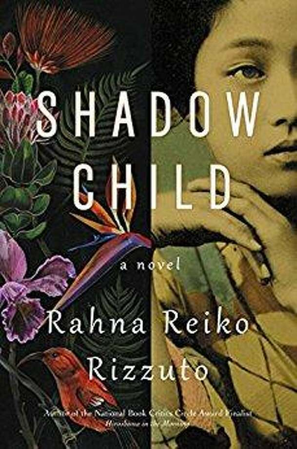 Shadow Child, by Rahna Reiko Rizzuto. Grand Central Publishing, 2018. 336 pages; $26, cloth. Photo: Grand Central Publishing