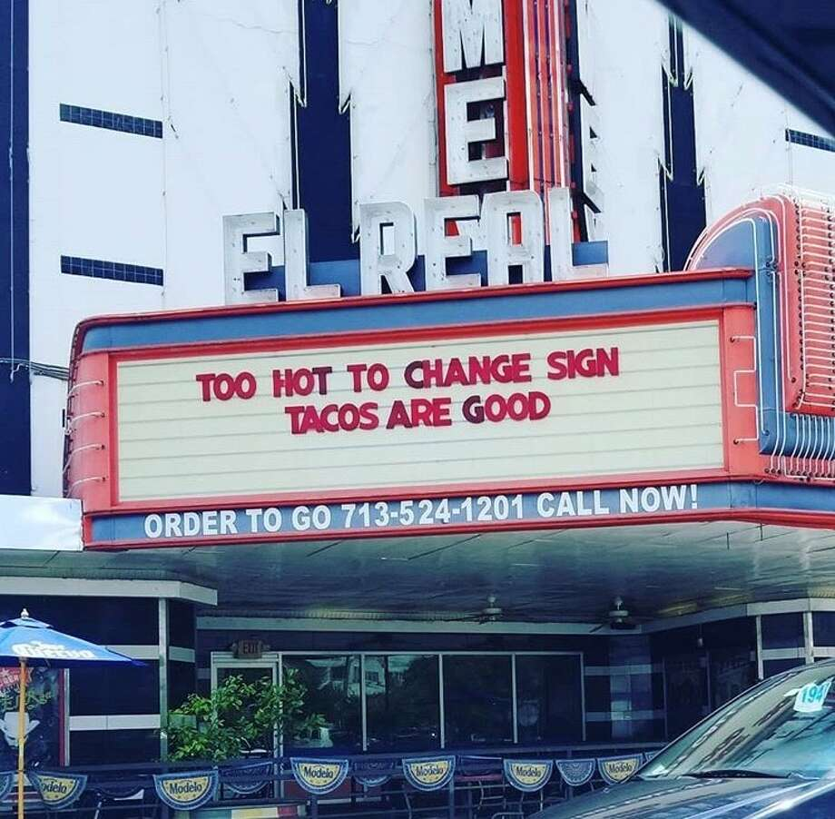 Houston Tex-Mex restaurant, El Real is getting some state-wide attention for its totally relatable marquee. Photo: Courtesy Of El Real Restaurant