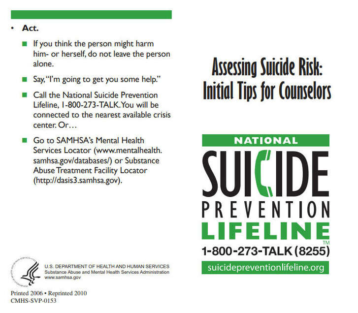 The  National Suicide Prevention Lifeline  presents the following guide for those dealing with suicidal thoughts or know someone who is. The National Suicide Prevention Lifeline can be reached 24/7 at https://suicidepreventionlifeline.org.