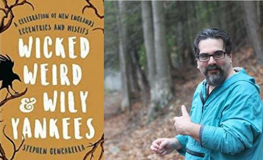 Stephen Gencarella will share some of his fantastic stories of the prophets, vagabonds, fortune-tellers, hermits, lords, and poets who shaped New England on June 19 at the Connecticut River Museum. Photo: Contributed Photo