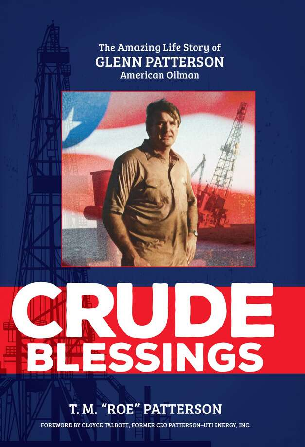 "T.M. ""Roe"" Patterson is honoring the father, who died of Alzheimer's in June 2015, with a new book, ""Crude Blessing: The Amazing Life Story of Glenn Paterson, American Oilman."" Photo: Courtesy Photo"