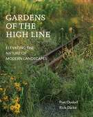 """Gardens of the High Line, Elevating the Nature of Modern Landscapes"" by Piet Ouldof and Rick Darke"