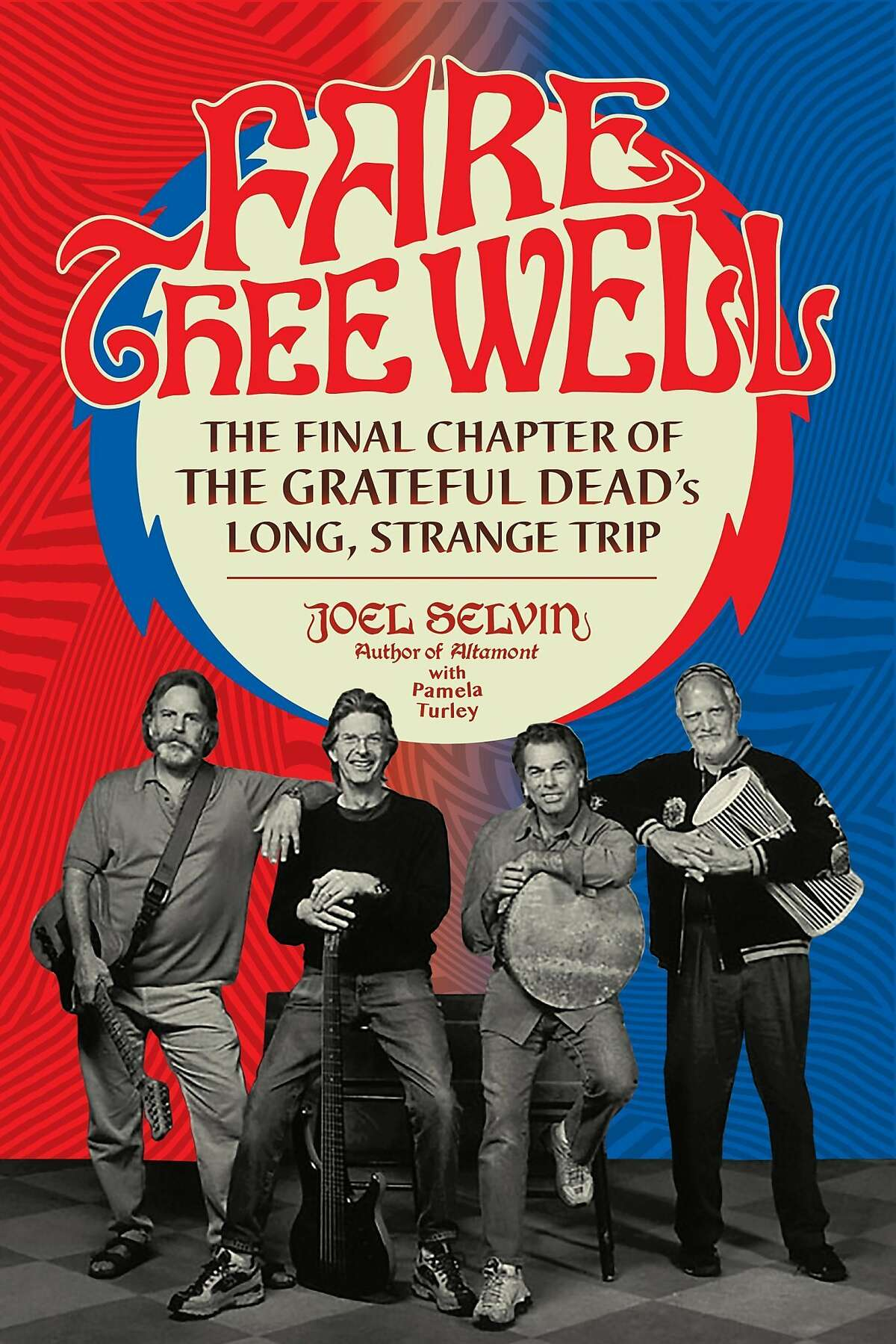 """The cover of """"Fare Thee Well,"""" by Joel Selvin with Pamela Turley"""