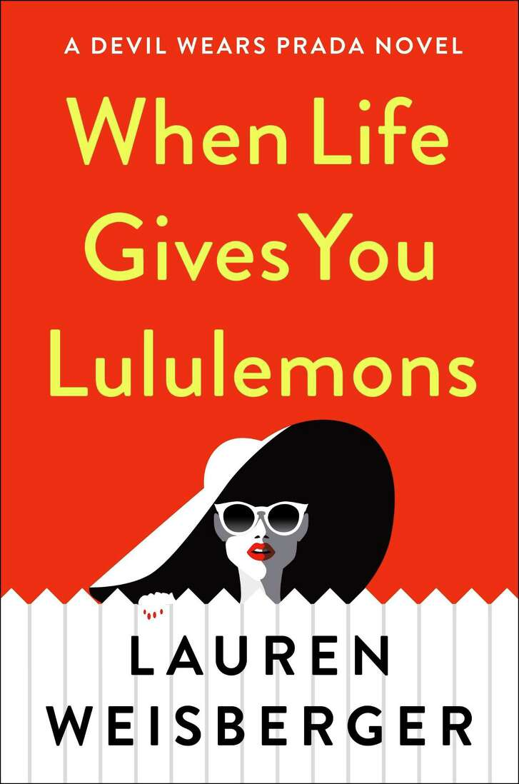 """""""When Life Gives You Lululemons,"""" BYy Lauren Weisberger"""