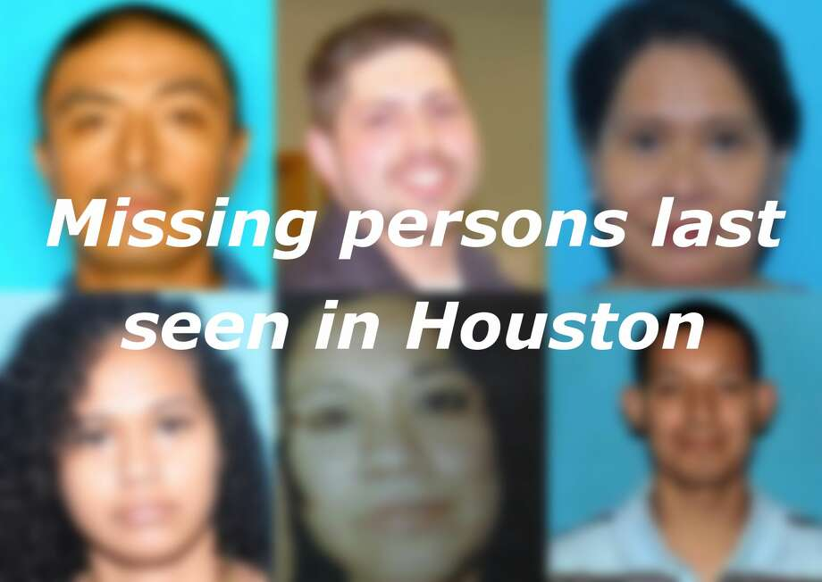 These 22 missing people were last seen in Houston - Houston Chronicle