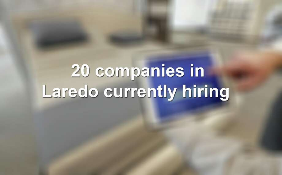 Keep scrolling to see 20 companies hiring in Laredo, according to jobs and recruiting website Glassdoor.  Photo: Rogelio V. Solis /Associated Press