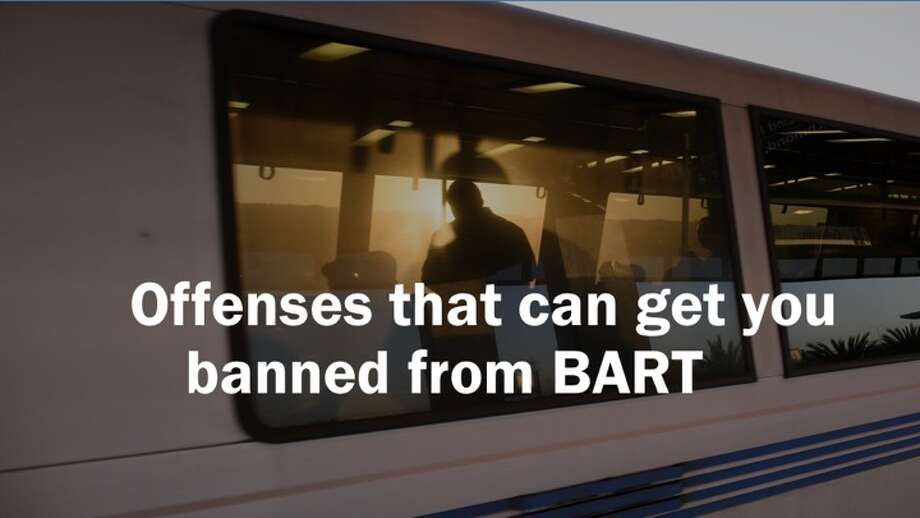 BART police issue prohibition orders, which may be given to any person who on at least three separate occasions within 90 consecutive days, is cited for an infraction committed in or on a transit system. Here are some behaviors that could lead to BART bans. Photo: SFGATE