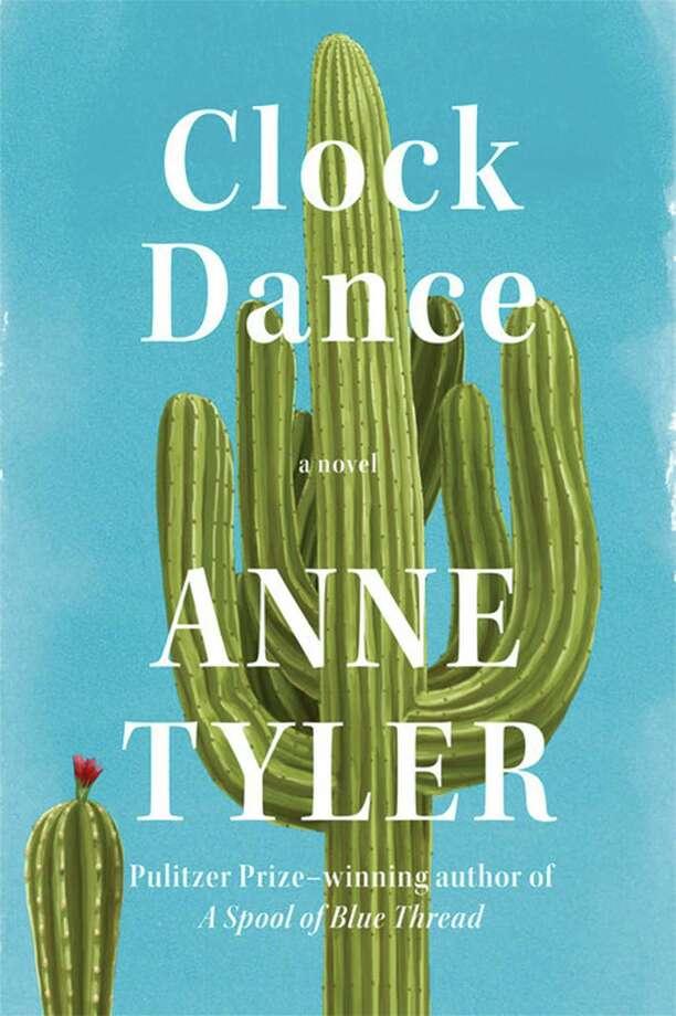 """Clock Dance"" by Anne Tyler (Penguin Random House) Photo: Penguin Random House, HO / TNS / Newsday"