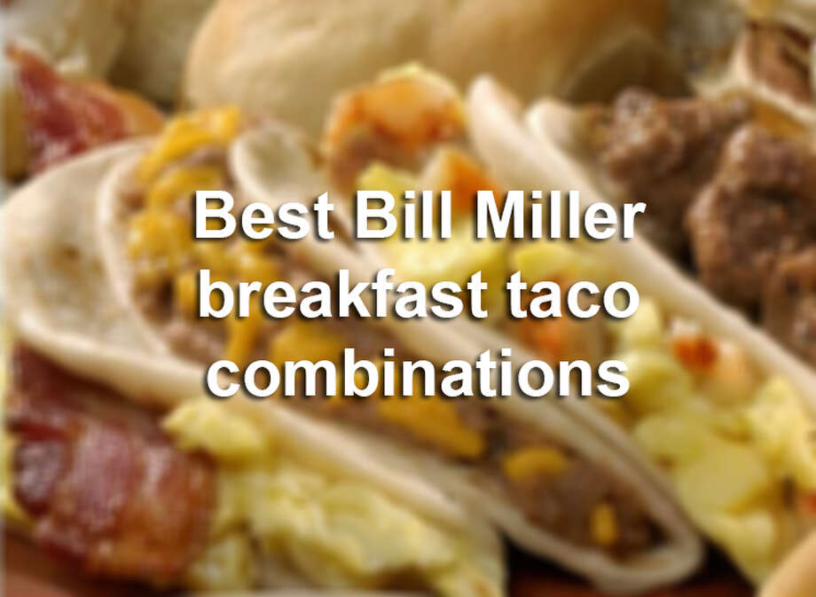 Bean and cheese is great, but there are plenty of ways to elevate your Bill Miller breakfast tacos. Click ahead for the best breakfast taco menu hacks, as recommended by San Antonians.  Photo: Courtesy, Bill Miller Bar-B-Q