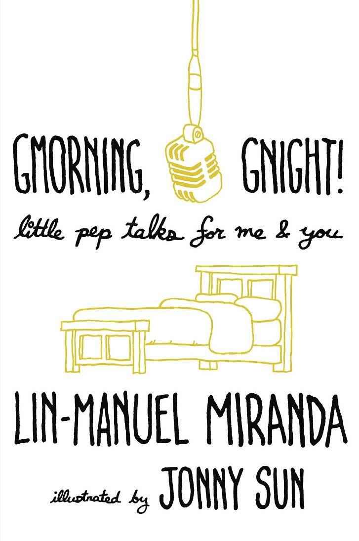 �Gmorning, Gnight!� will compile tweets by�Lin-Manuel Miranda.
