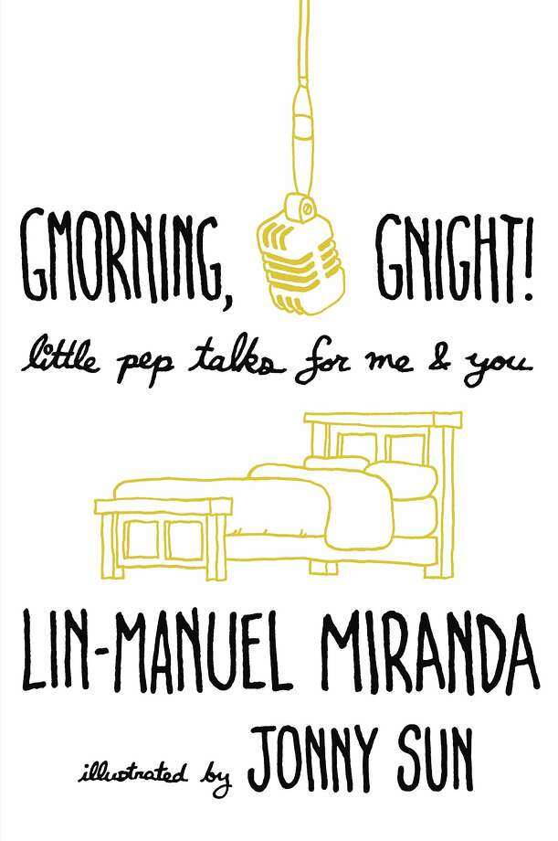 """Gmorning, Gnight!"" will compile tweets by Lin-Manuel Miranda. Photo: Random House"