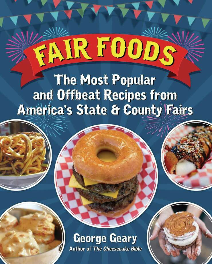"""The cover ofGeorge Geary's book """"Fair Foods: The Most Popular and Offbeat Recipes from America's State & County Fairs"""" (2017, Santa Monica Press) Photo: Santa Monica Press"""