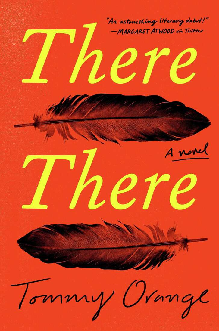 """""""There There"""" by Tommy Orange; Alfred A. Knopf (294 pages, $25.95). (Penguin Random House)"""